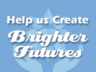 Help us Create Brighter Futures